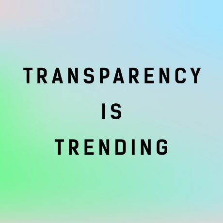 Transparency is trending