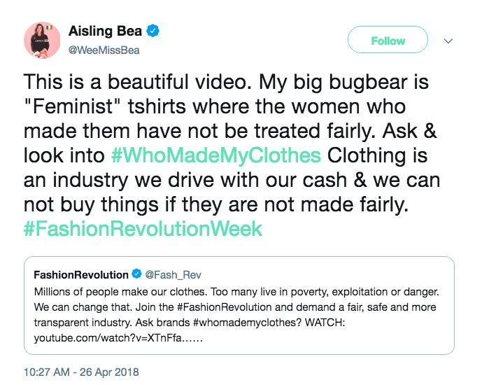 "0a5c5b5c13638 Actress Aisling Bea tweeted during Fashion Revolution Week last year: ""My  particular bugbear is feminist tees which were not made by women who were  paid ..."