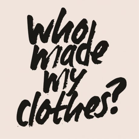 Ask brands #whomademyclothes?