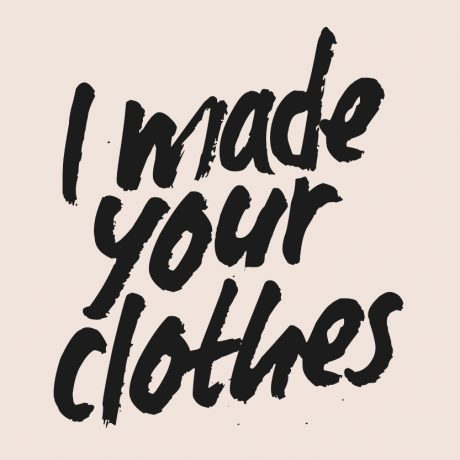 'I made your clothes' poster