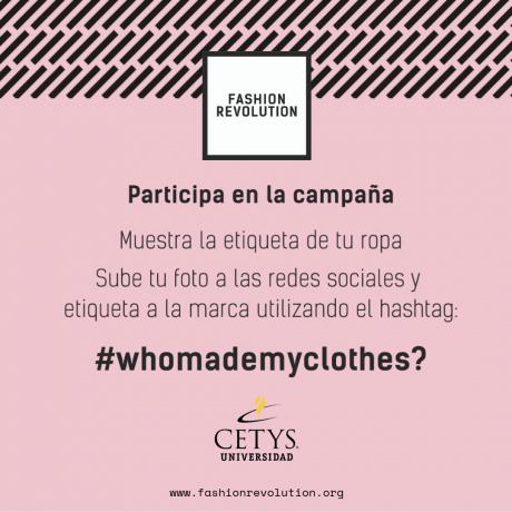 7a742c74aa Campaña #whomademyclothes? en CETYS Universidad Campus Mexicali Free