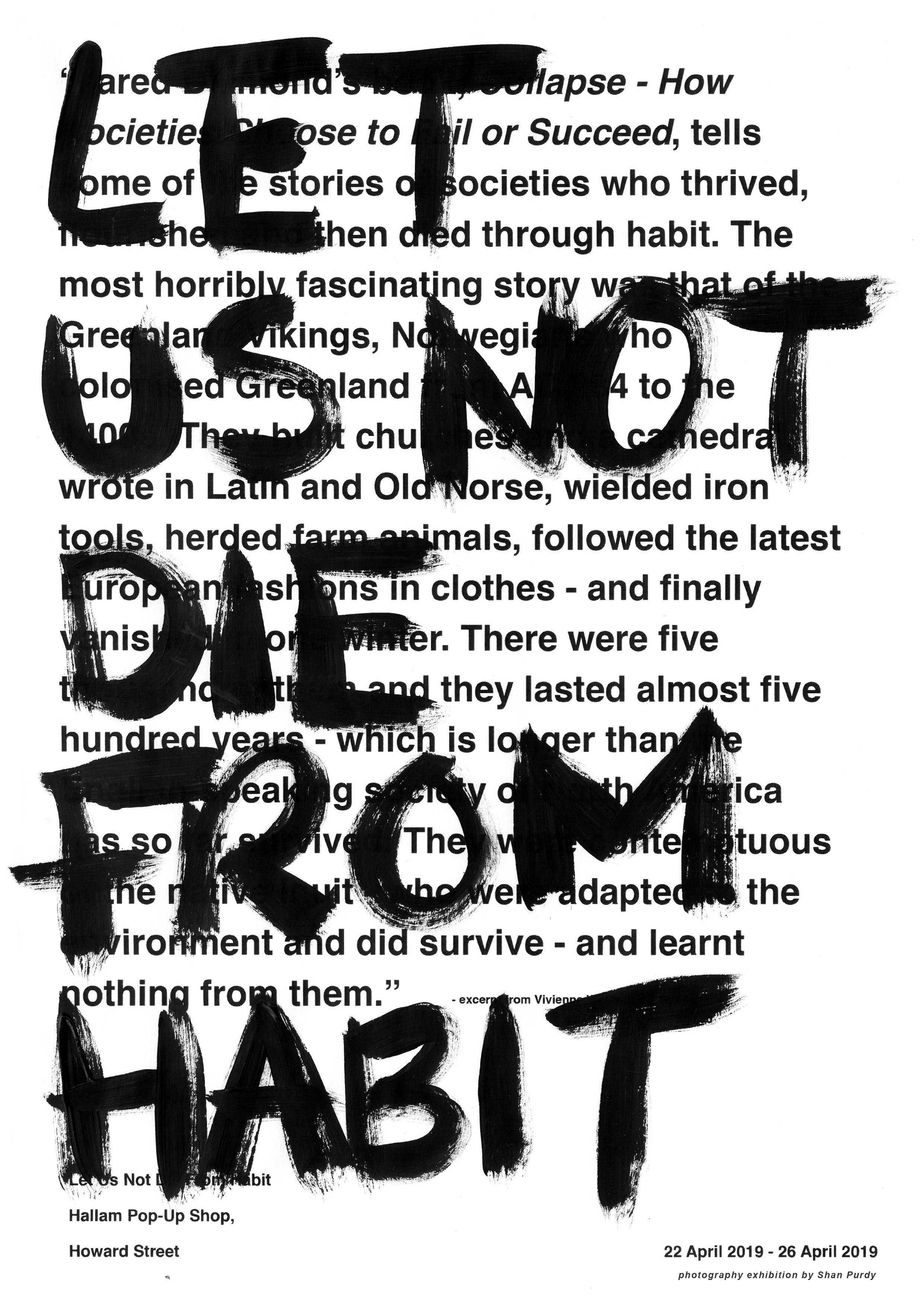 Let Us Not Die From Habit – photography exhibition by Shan Purdy.