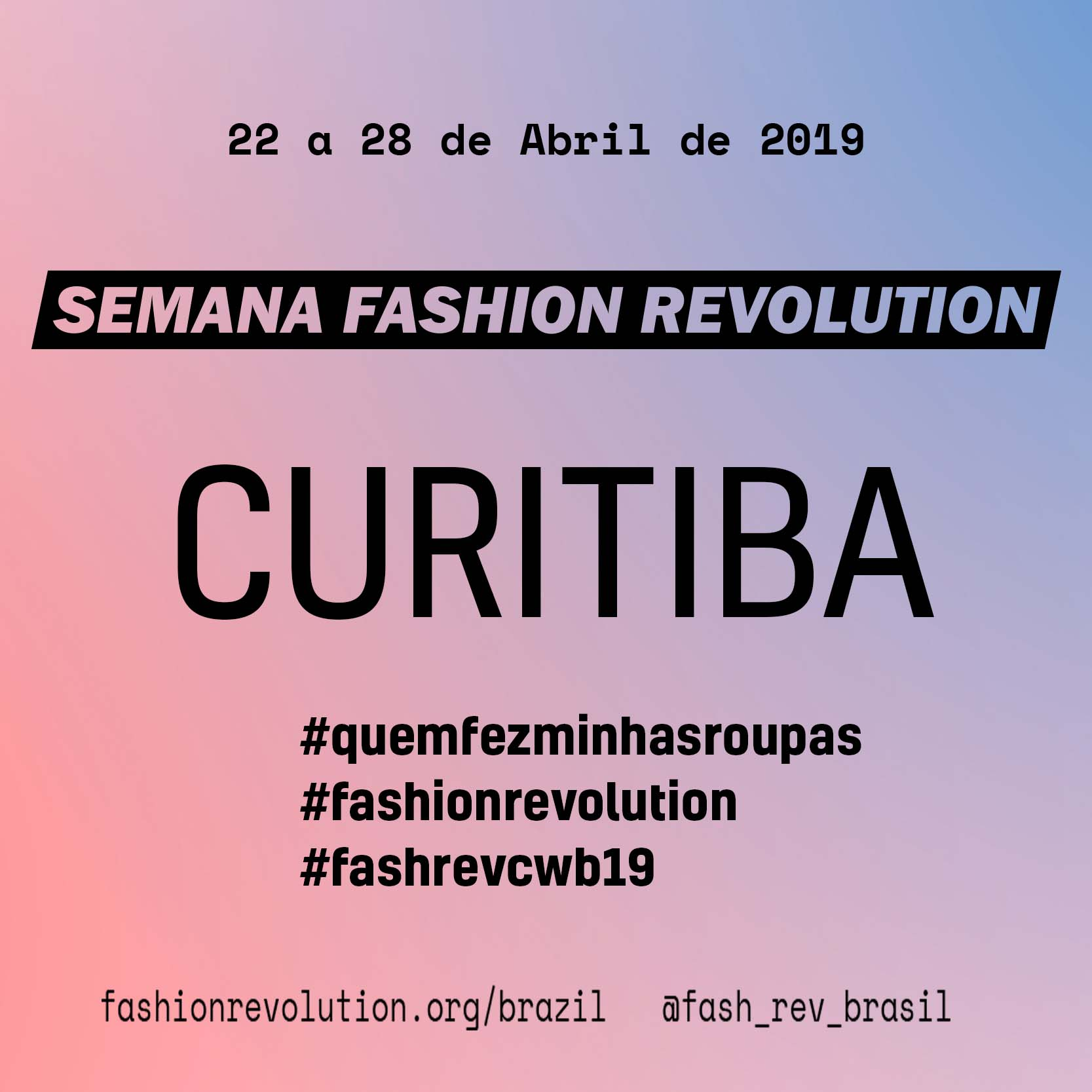 Semana Fashion Revolution . Curitiba 2019