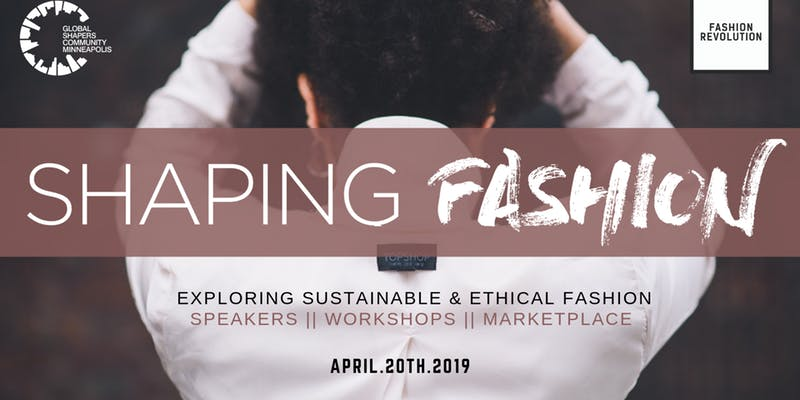 Shaping Fashion: An Exploration of Sustainable + Ethical Fashion