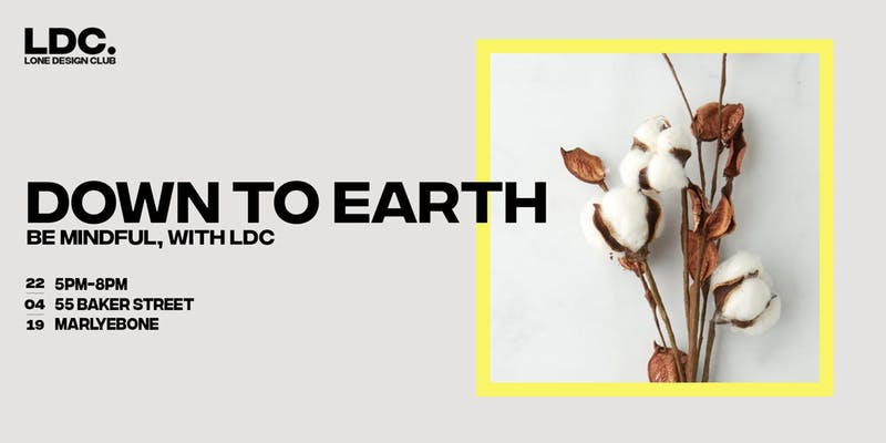 Down to Earth: Be Mindful with Lone Design Club