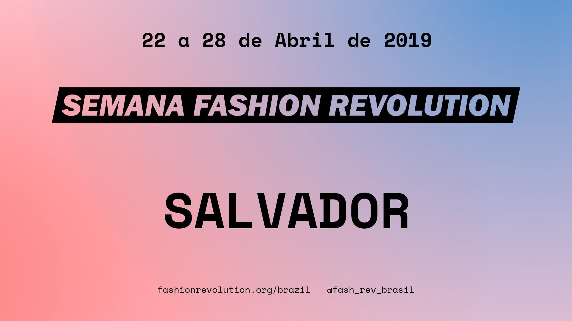 Semana Fashion Revolution Salvador