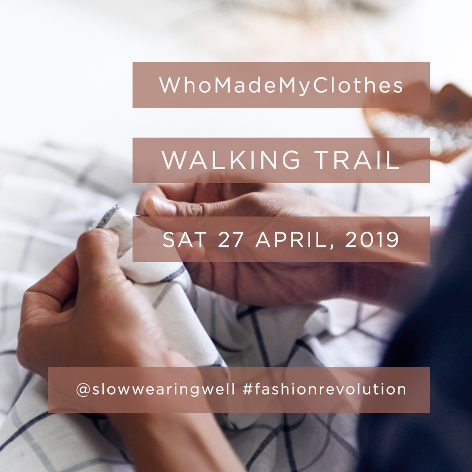 WhoMadeMyClothes Walking Trail