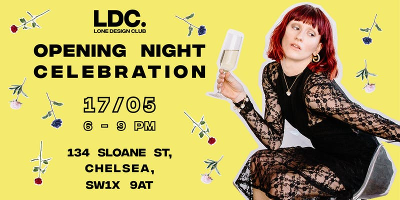Lone Design Club presents Opening Night Celebration: May Edition