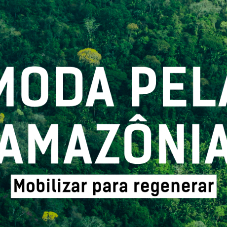 Fashion Revolution Brasil and the reNature Foundation launch the Fashion for the Amazon Rainforest campaign